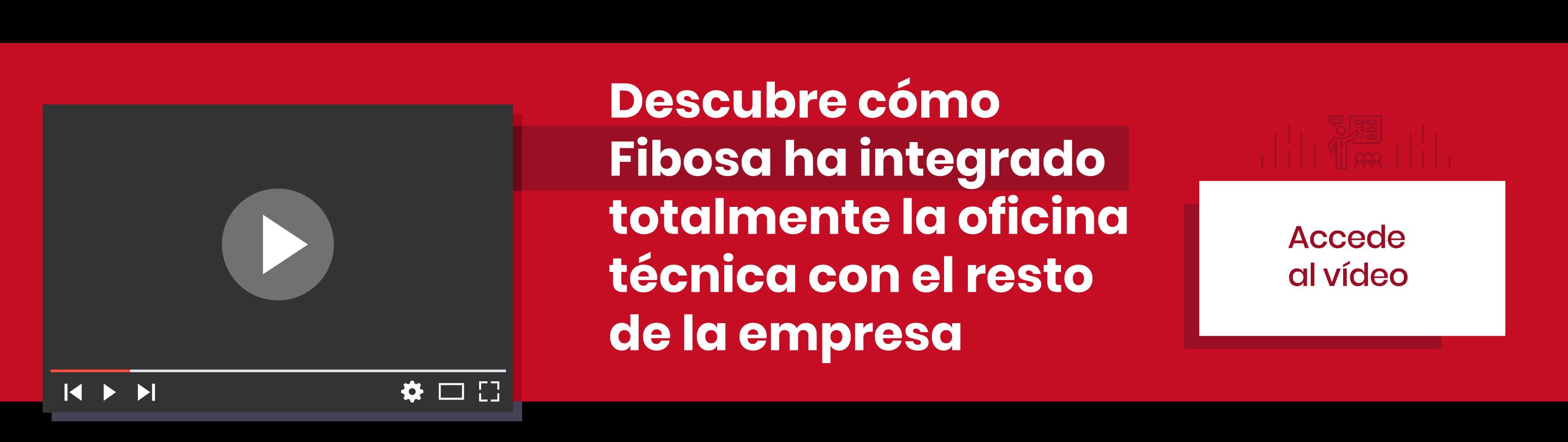 Descubre cómo Fibosa ha integrado totalmente la oficina técnica con el resto de la empresa