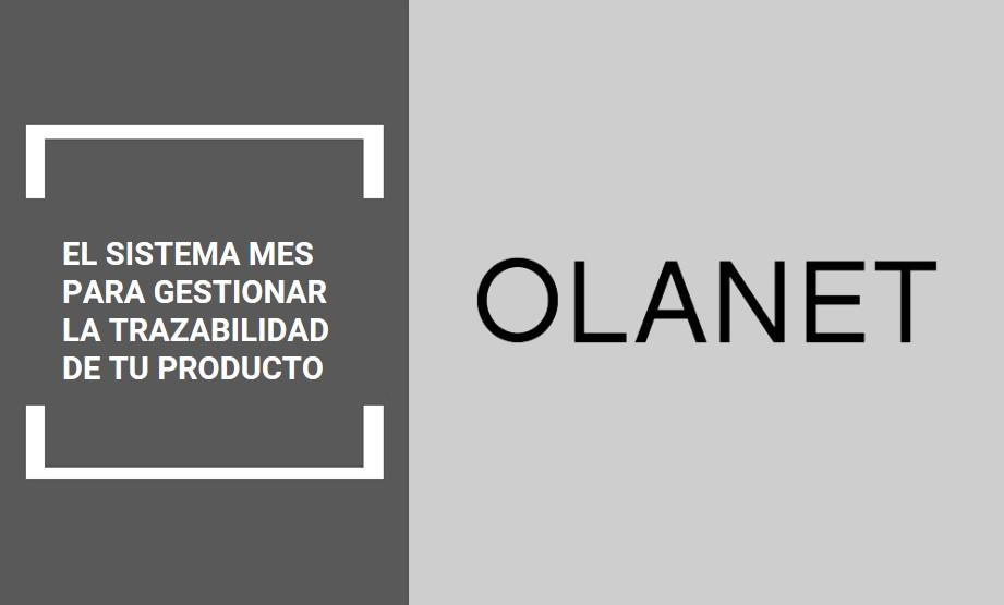OLANET: Cómo nuestro sistema MES ayuda a la gestión de la trazabilidad de un producto.