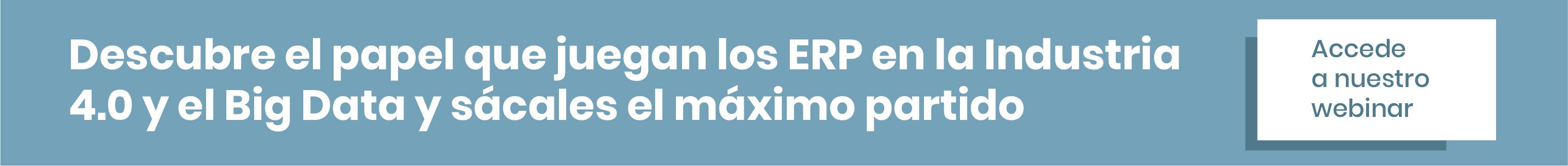 Descubre el papel que juegan los ERP en la Industria 4.0 y el Big Data y sácales el máximo partido