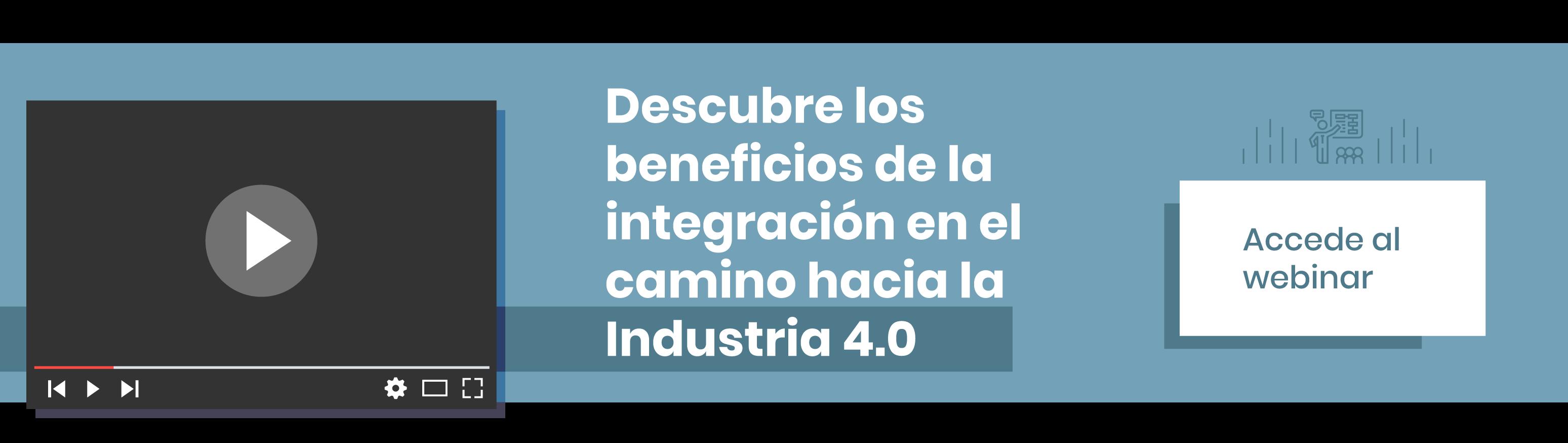 Descubre los beneficios de la integración en el camino hacia la Industria 4.0