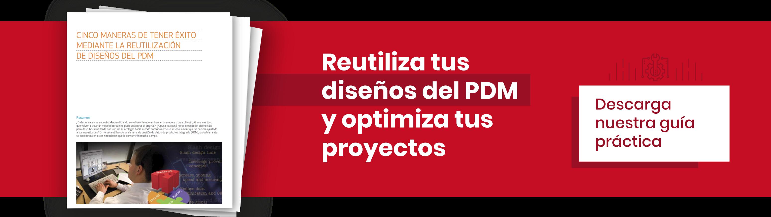 Reutiliza tus diseños del PDM y optimiza tus proyectos