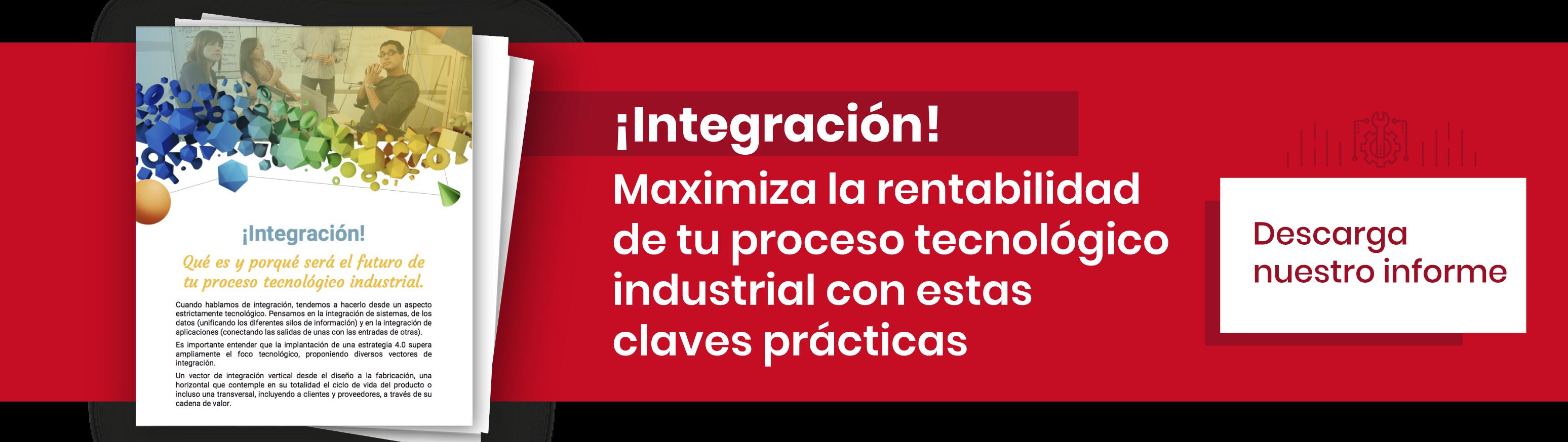 ¡Integración! Maximiza la rentabilidad de tu proceso tecnológico industrial con estas claves prácticas