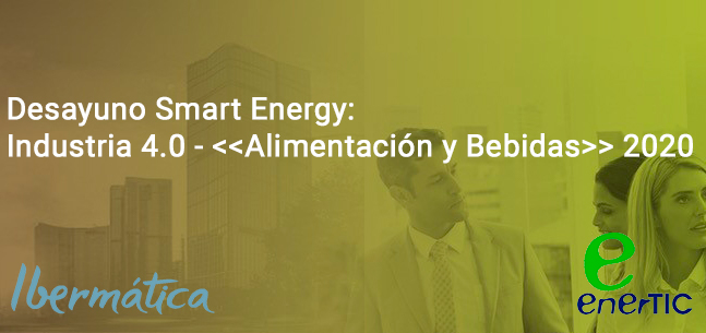 Desayuno Smart Energy: Industry 4.0 - <<Alimentación y Bebidas>> 2020