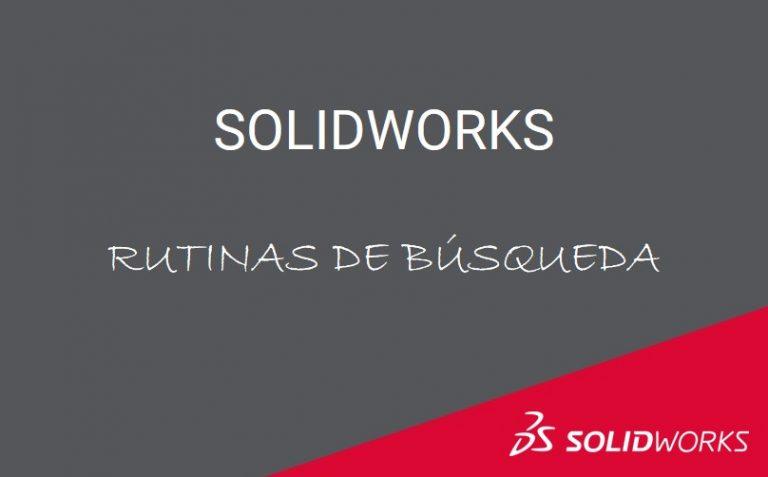 SOLIDWORKS Rutinas de búsqueda