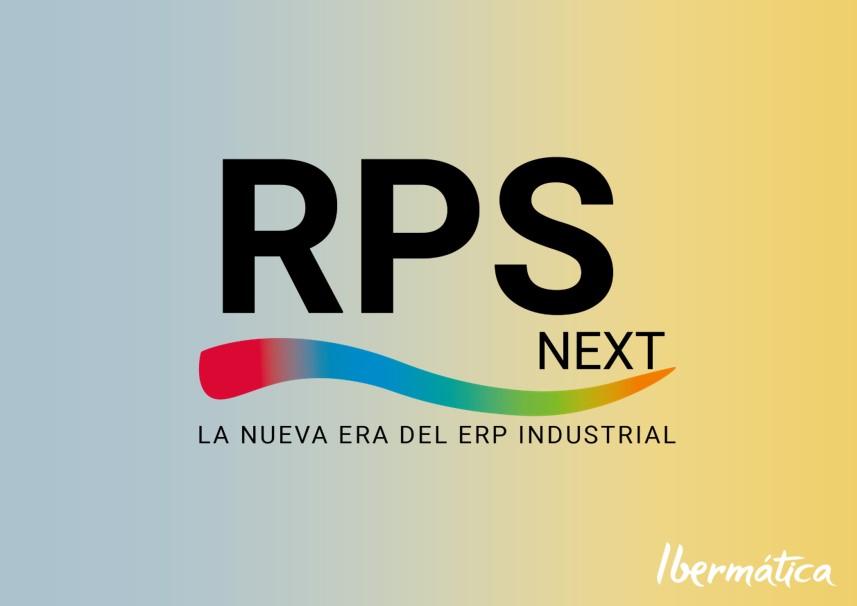 SEPTIEMBRE: El GRAN EVENTO ya está AQUÍ. RPS NEXT la nueva era del ERP Industrial.