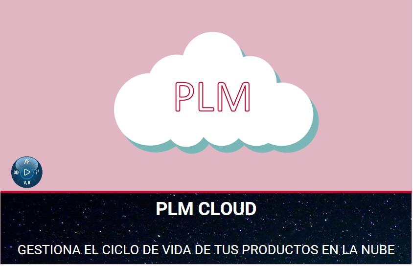 PLM CLOUD. Gestiona el ciclo de vida de los productos en la nube.