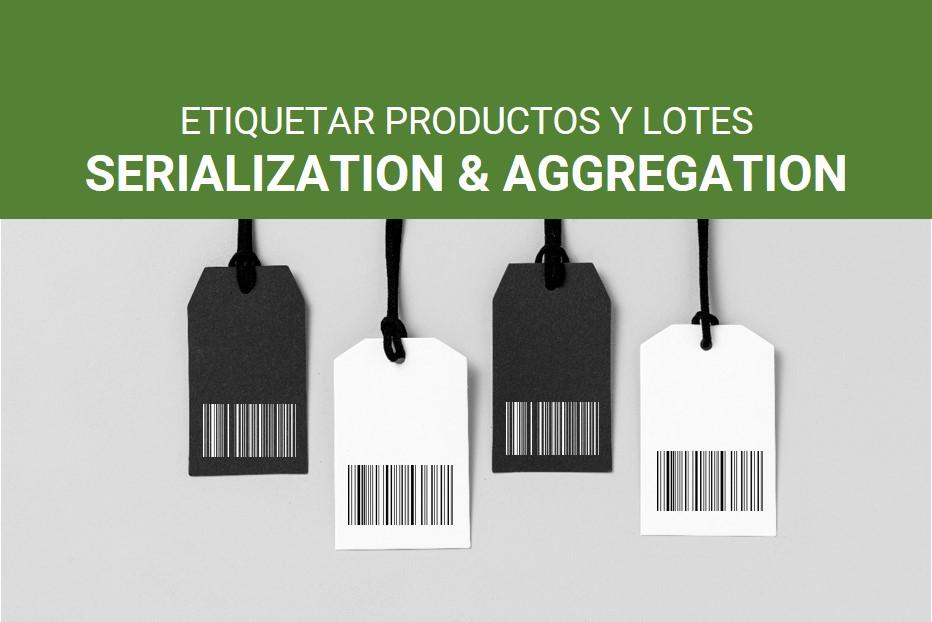 """Etiquetar productos y lotes. """"Serialization&Aggregation"""", más allá de la trazabilidad de un producto"""