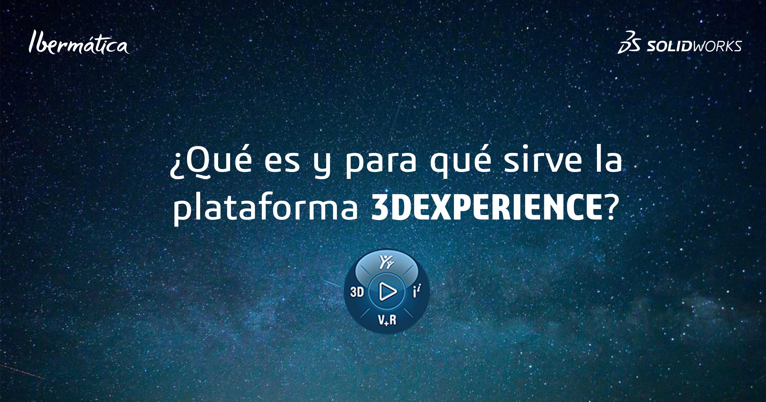 qué es y para qué sirve la plataforma 3DEXPERIENCE
