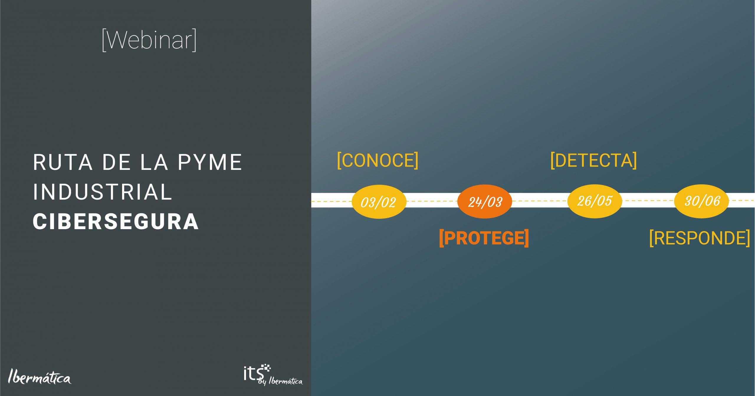 CIBER RIESGO: Ruta de la pyme industrial cibersegura: conoce y protege tus ciber riesgos.