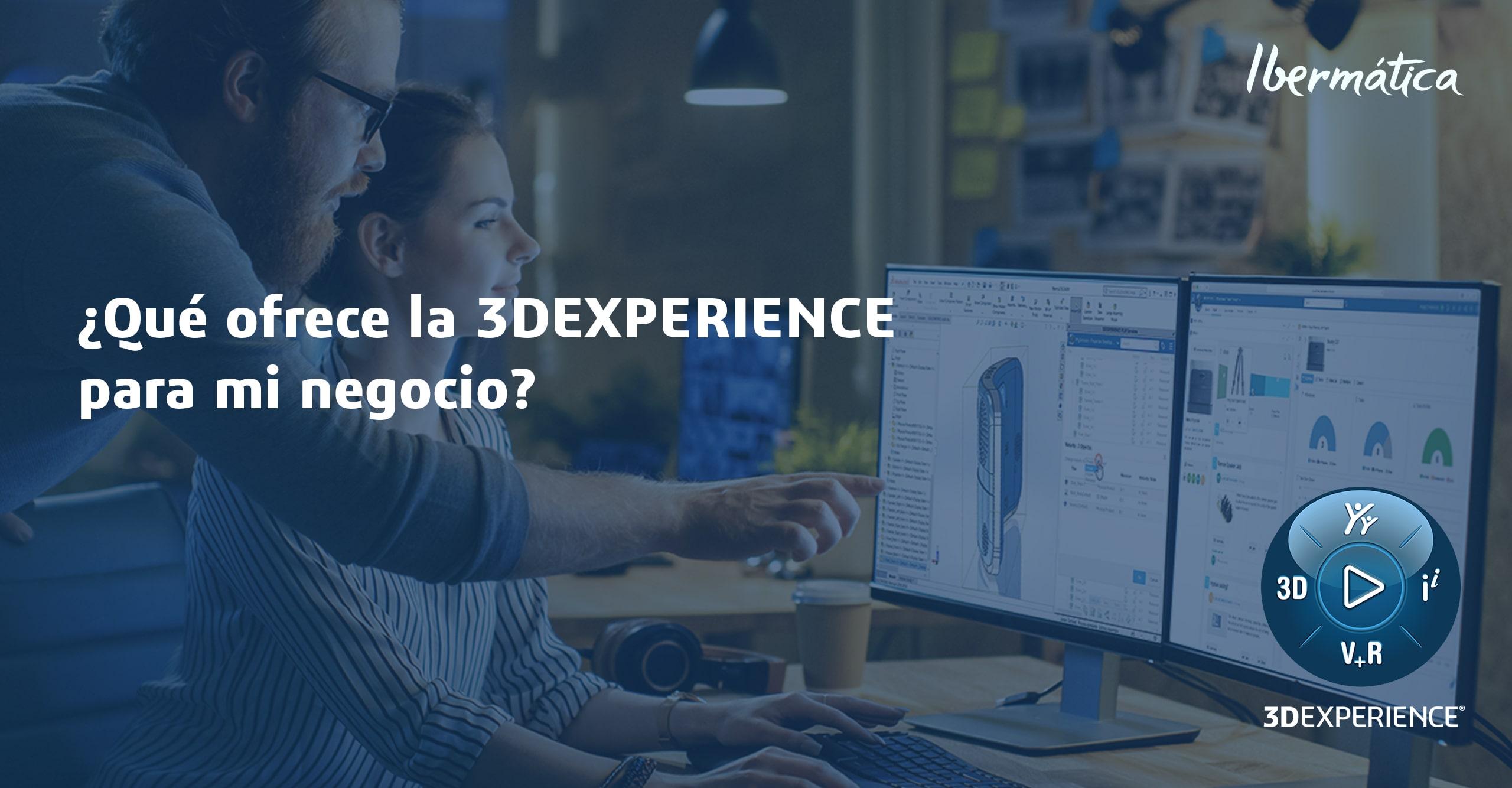 ¿Qué ofrece la 3DEXPERIENCE para mi negocio?