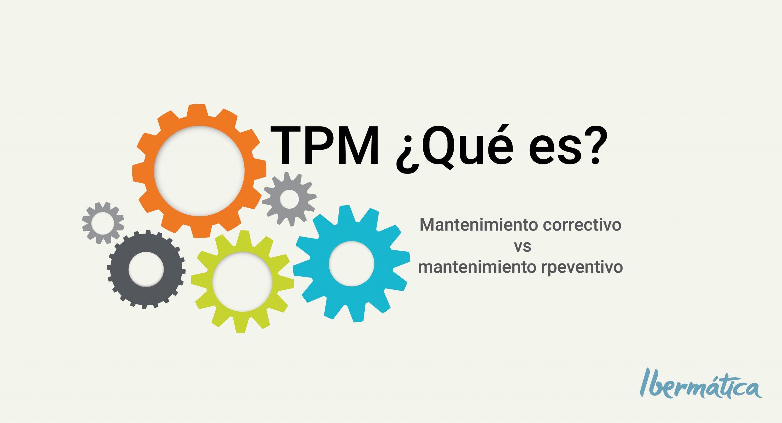 ¿Qué es TPM? ¿Por qué es importante para mejorar el rendimiento de mi fábrica?